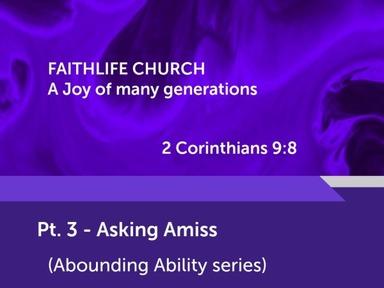 Pt. 3 - Asking Amiss