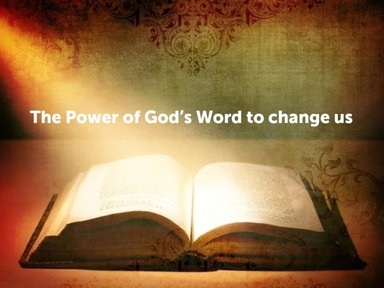 The Power of God's Word to change us