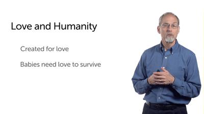 Love Is Basic to Human Life