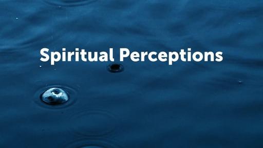 Spiritual Perceptions
