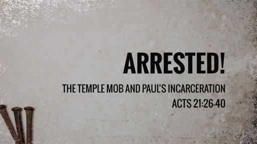Acts 21:26-40 Paul's Incarceration