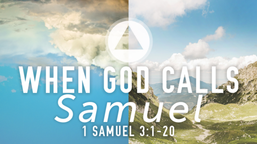 When God Calls: Samuel