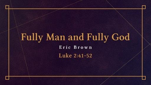 Fully  God and Fully Man