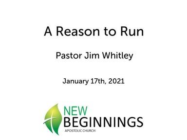 Jan 1/17 - A Reason to Run - Pastor Jim Whitley