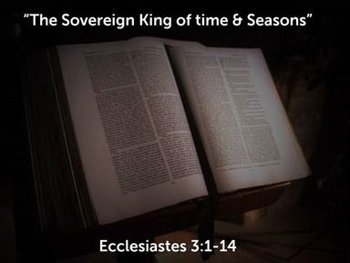 The Sovereign King of Time & Seasons