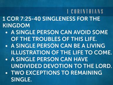 1 Corinthians 7:25-40 Singleness for the Kingdom