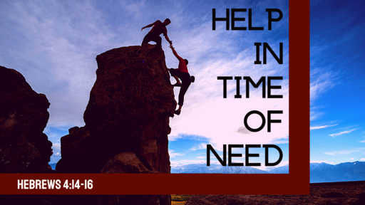 Help In Time Of Need