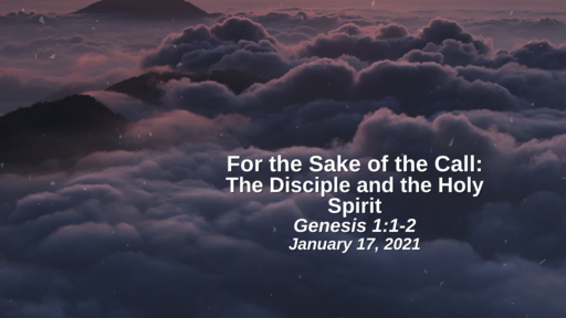 For the Sake of the Call: 17. The Disciple and the Holy Spirit