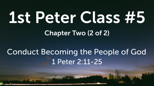 1st Peter Class #5 Chapter Two (2 of 2)