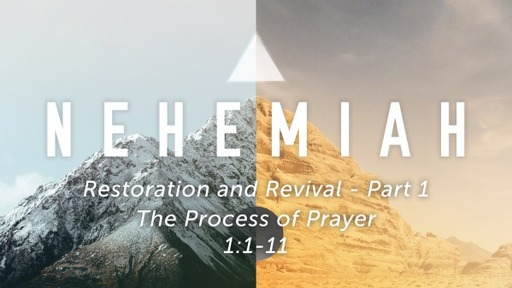 Sunday, January 17, 2021 - PM -Nehemiah 1:1-11 - The Process of Prayer