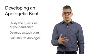 Developing an Apologetic Bent