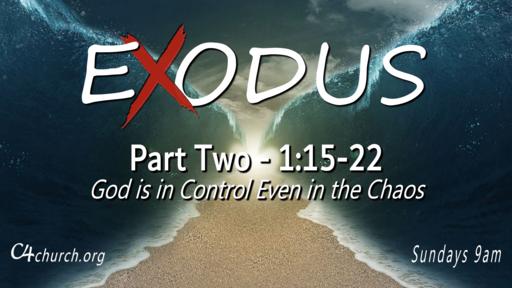 EXODUS Part Two, 1:15-22, Sunday January 17, 2021