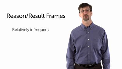 Reason/Result Frames
