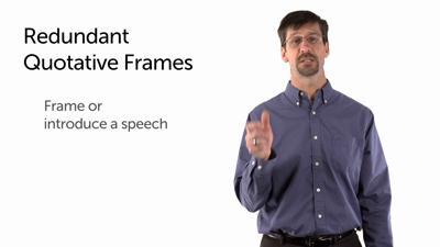 Redundant Quotative Frames