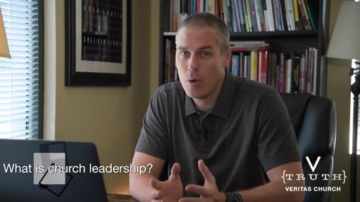 #8 Intro To Veritas - Church Leadership