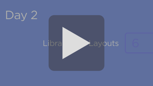 (Day 2) Organize Your Library and Create Your Own Layout