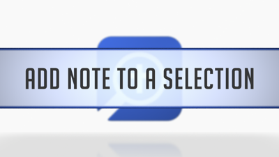 Adding a Note to a Selection