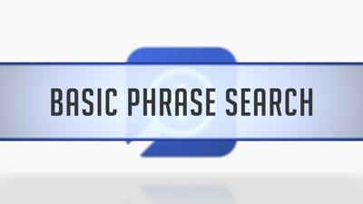 Basic Phrase Search