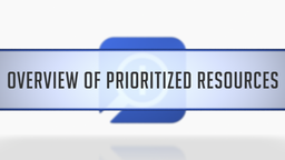 Overview of Prioritized Resources
