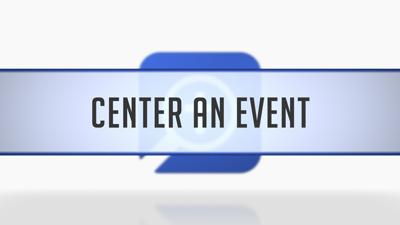 Centering an Event
