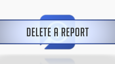 Deleting a Report