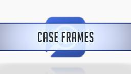 Studying Case Frames