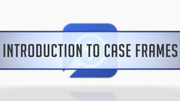 Introducing Case Frames