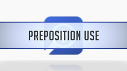 Preposition Use