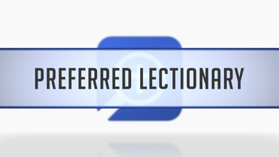 Preferred Lectionary