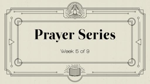 Prayer - Week 5