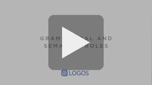 Lesson 21: Research Words in the Original Languages: Grammatical and Semantic Roles