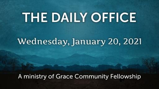 Daily Office - January 20, 2021