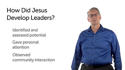How Did Jesus Develop Leaders?