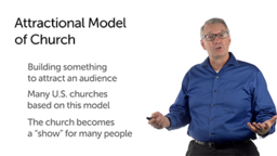 Attractional, Missional, and Incarnational Models of Church