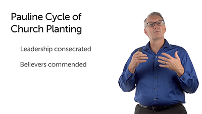 The Pauline Cycle of Church Planting, Part 1