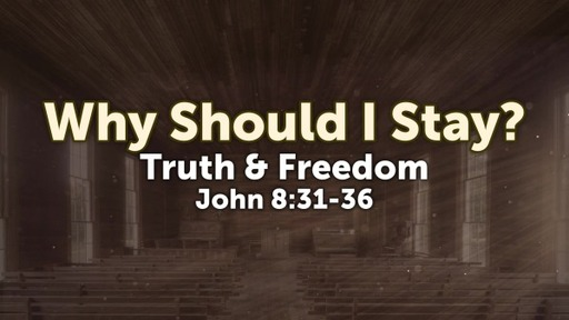 Why Should I Stay? Truth and Freedom