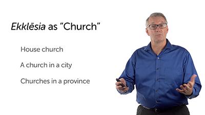 Ekklēsia: The New Testament Word for Church