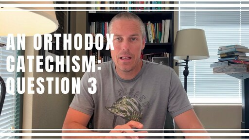 Orthodox Catechism - Question 3