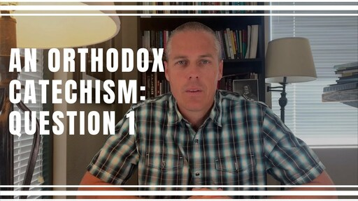 Orthodox Catechism - Question 1