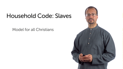 Advice for Christians in Natural Households: Slaves