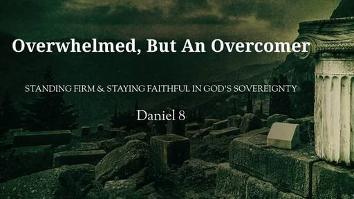 Overwhelmed, But An Overcomer