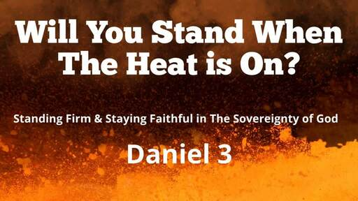 Will You Stand When The Heat is On?