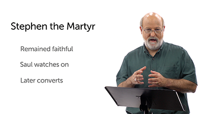 Persecution and Martyrdom: Stephen