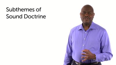 Sound Doctrine: Subthemes 7–8