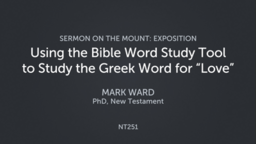"""Using the Bible Word Study Tool to Study the Greek Word for """"Love"""""""