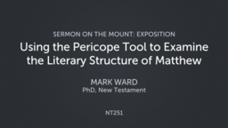 Using the Pericope Tool to Examine the Literary Structure of Matthew