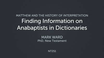 Finding Information on Anabaptists in Dictionaries