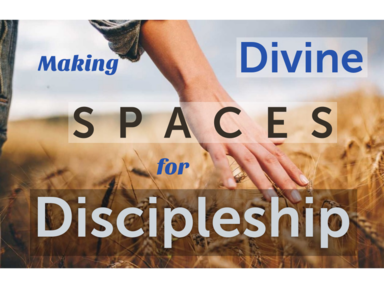 Making SPACES for Discipleship