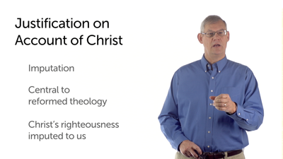 The Reformation View of Justification