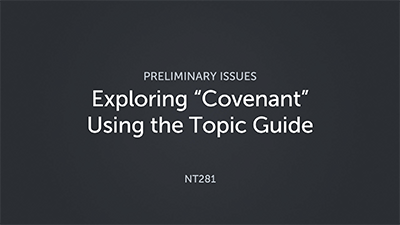 "Exploring ""Covenant"" Using the Topic Guide"